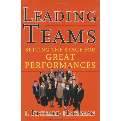 Leading Teams by J. Richard Hackman